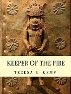 Keeper of the Fire Author Mrs. Teresa R. Kemp, Forewords by Mrs. Serena M. Strother & Dr. Johnston A. K. Njoku Illustrated by Jamel K. Thomas-Joyce,  Call (803) 618-2250 for more information.